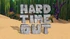 Hard Time Out