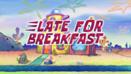 Late for Breakfast