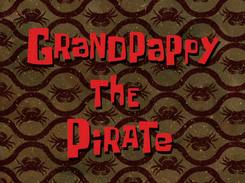 Grandpappy the Pirate/transcript