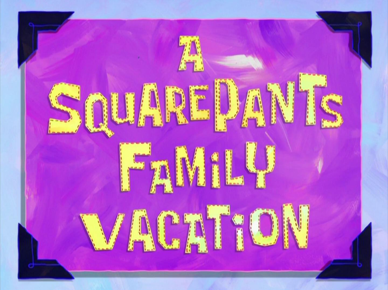 A SquarePants Family Vacation/transcript