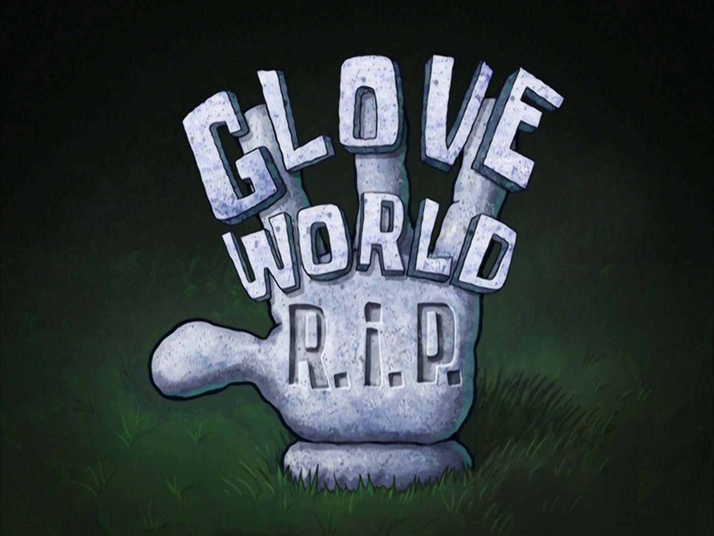 Glove World R.I.P./transcript