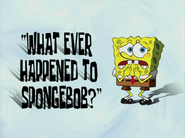 What Ever Happened to SpongeBob