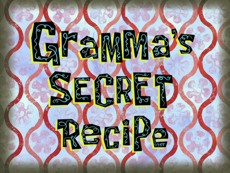 Gramma's Secret Recipe/transcript