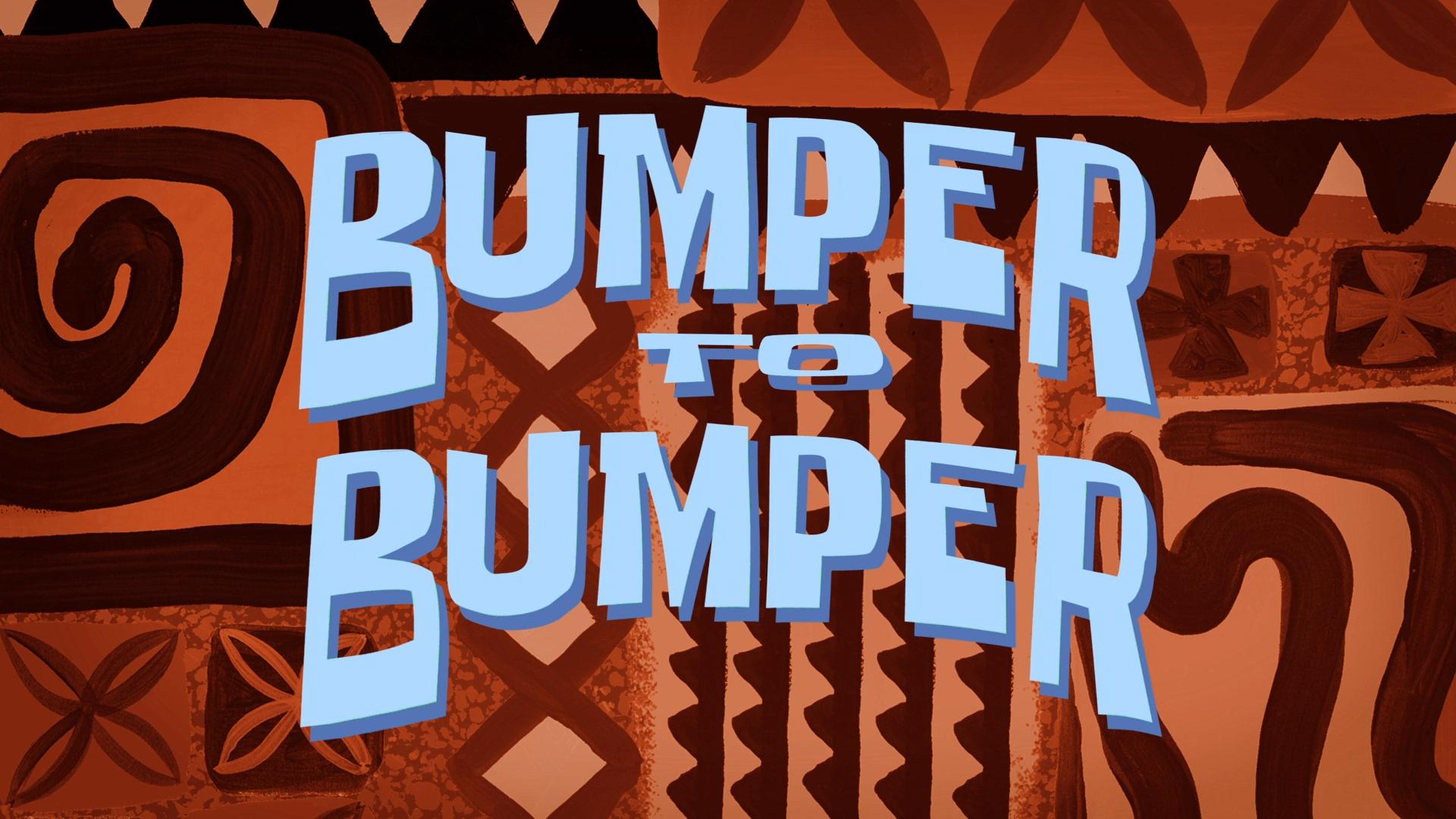 Bumper to Bumper/transcript