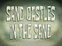 Sand Castles in the Sand title card.png
