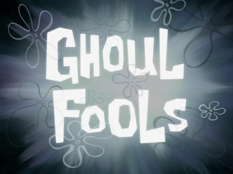 Ghoul Fools/transcript