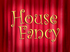House Fancy title card.png