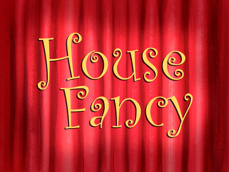 House Fancy/transcript