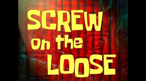 Screw on the Loose