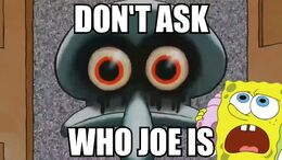 Don't ask who Joe is.jpg