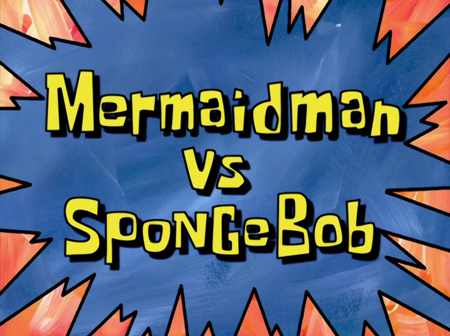 Mermaid Man vs. SpongeBob/transcript