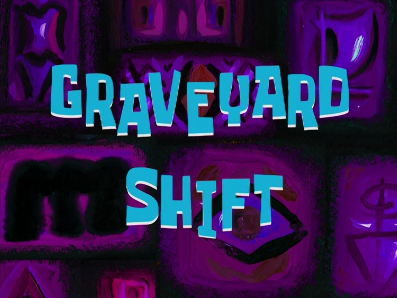 Graveyard Shift/transcript