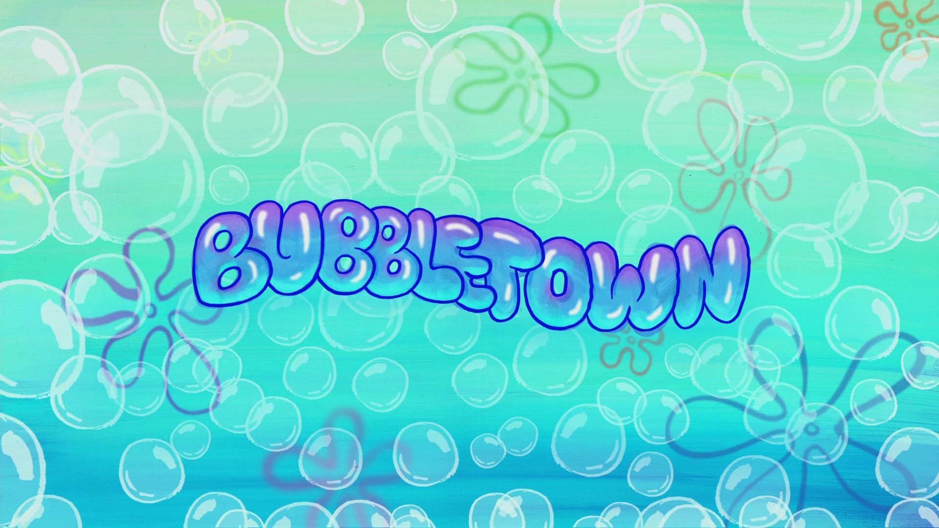 Bubbletown/transcript