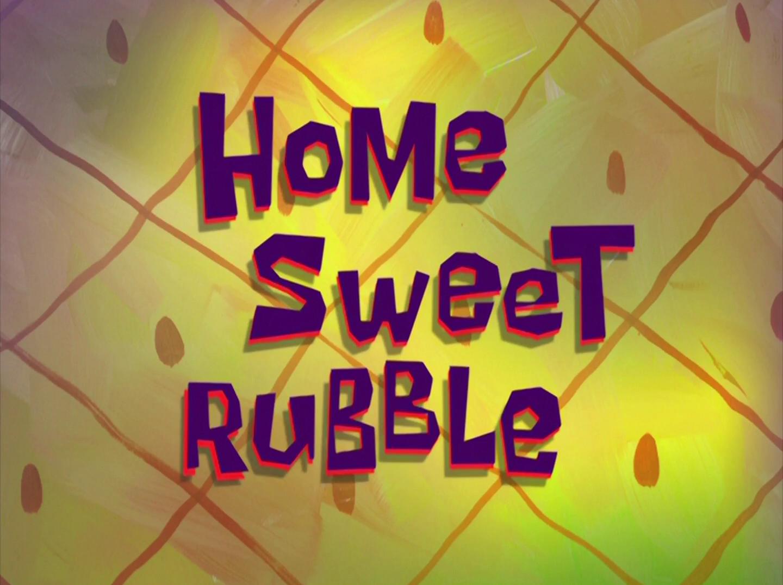 Home Sweet Rubble/transcript