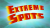 Extreme Spots title card.png