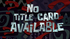 No title card available.png
