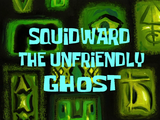 Squidward the Unfriendly Ghost/gallery