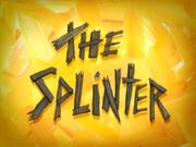 The Splinter