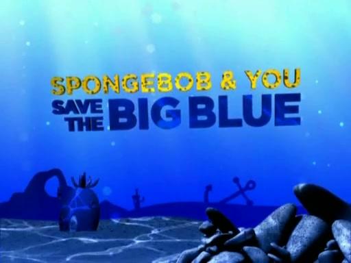 SpongeBob & You Save the Big Blue