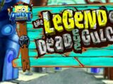 The Legend of Dead Eye Gulch