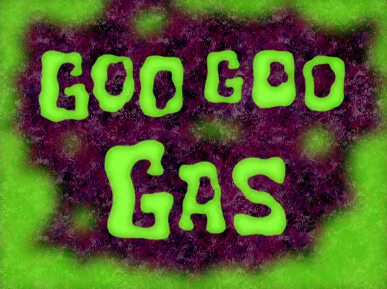 Goo Goo Gas/transcript