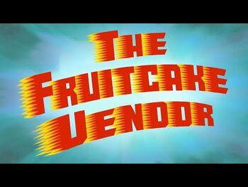The Fruitcake Vendor