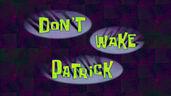 Don't Wake Patrick.jpg