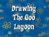 Drawing the Goo Lagoon