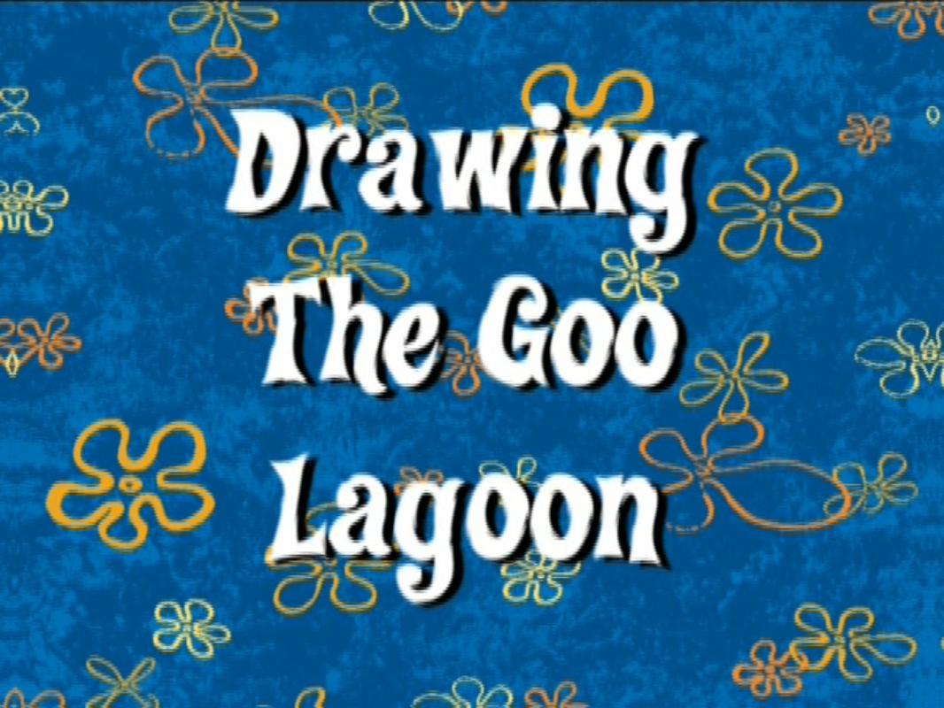 Drawing the Goo Lagoon/transcript