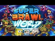 Super Brawl World - The Newest Brawl Game Has Finally Arrived!!! (Nickelodeon Games)