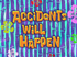 Accidents Will Happen title card.png