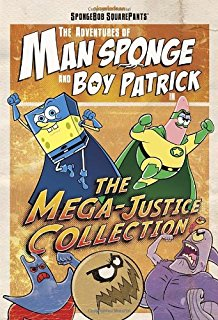 The Adventures of Man Sponge and Boy Patrick in The Mega-Justice Collection