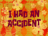 I Had an Accident title card.png