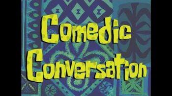 Comedic Conversation