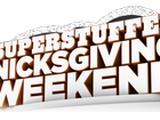Super Stuffed Nicksgiving Weekend