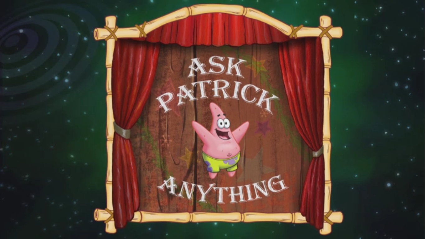 Ask Patrick Anything