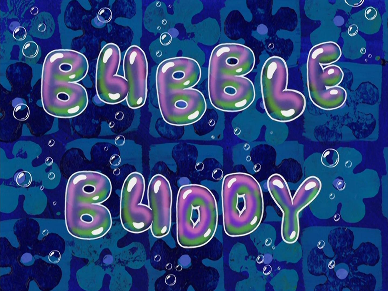 Bubble Buddy/transcript