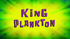 King Plankton (Title Card).png