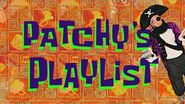 """""""Patchy's Playlist""""- All Patchy Segments"""