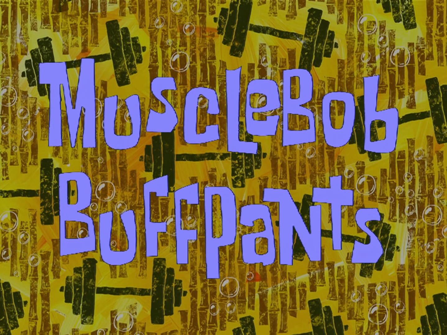 MuscleBob BuffPants