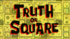Truth or Square.png
