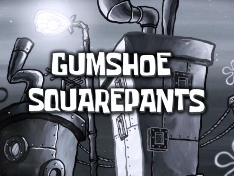 GumShoe SquarePants/transcript