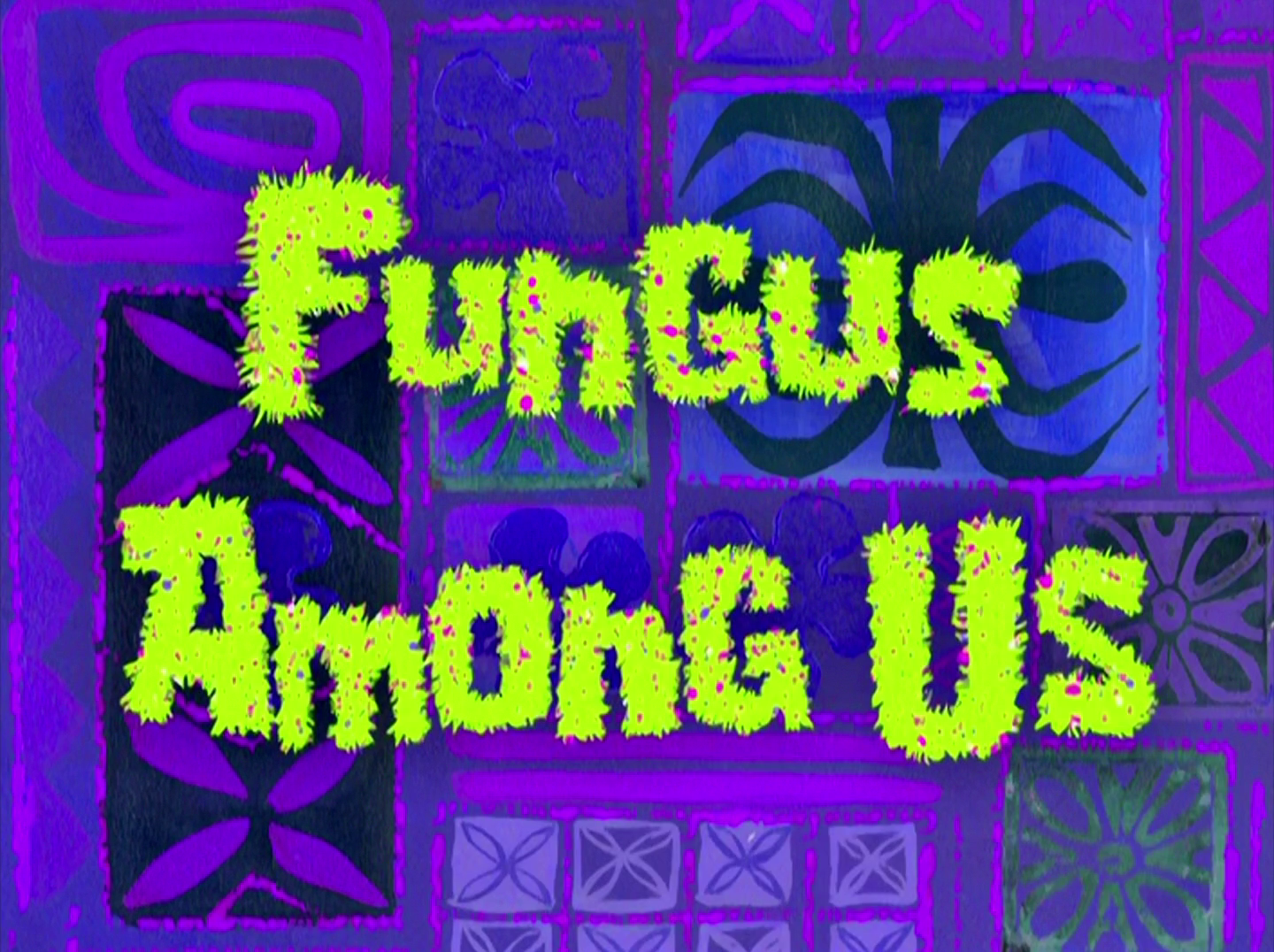 Fungus Among Us/transcript