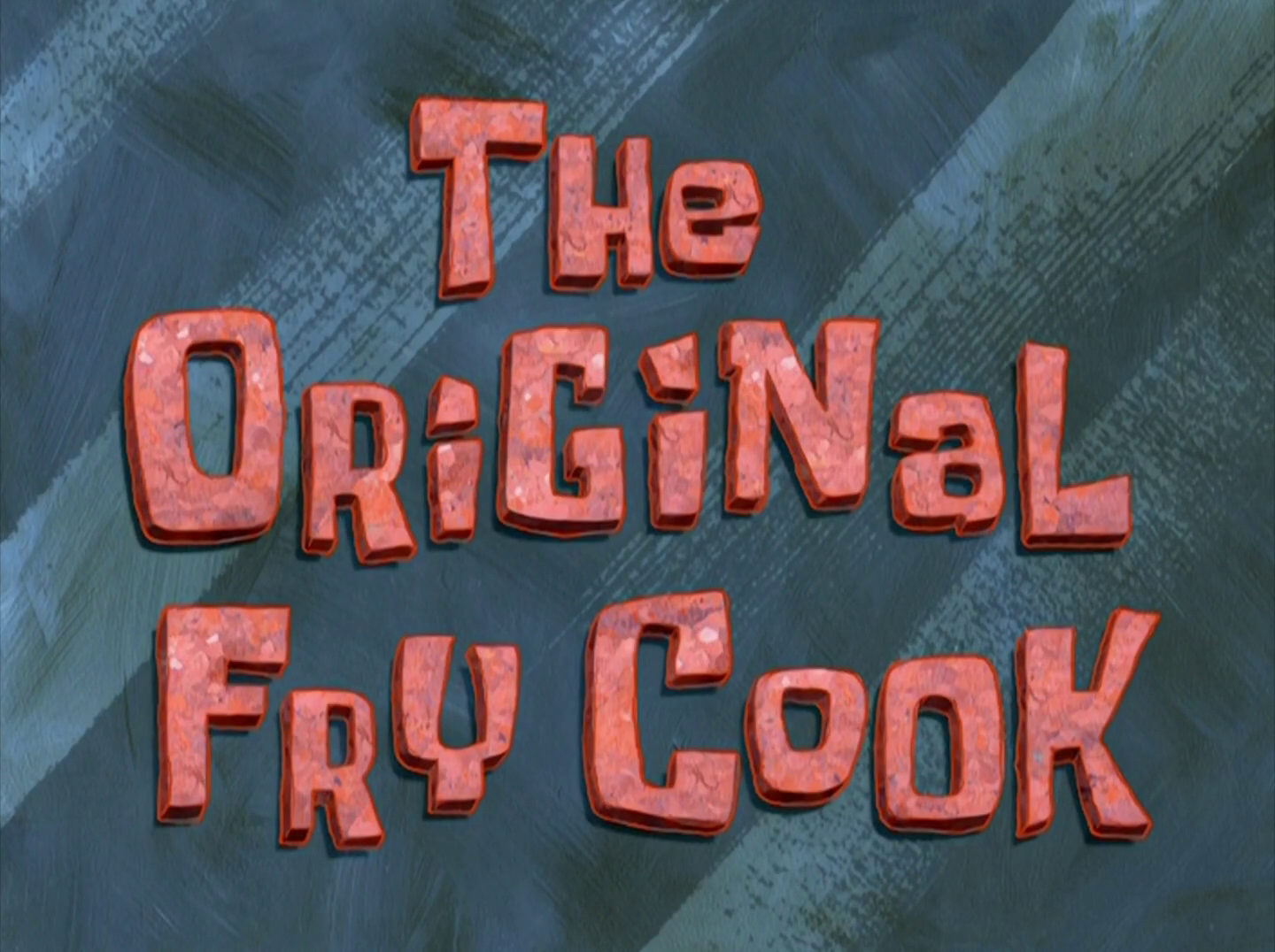 The Original Fry Cook/transcript