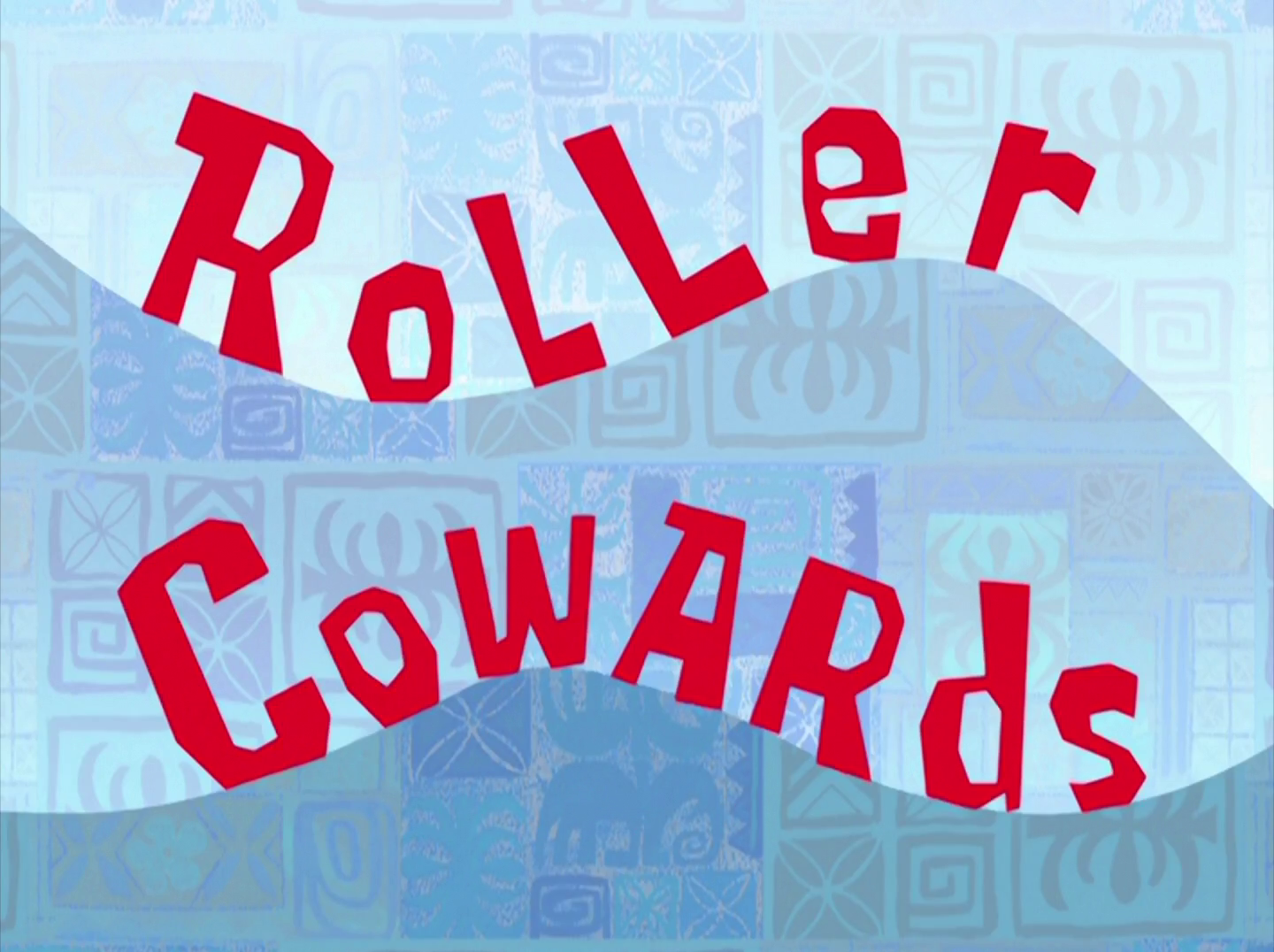Roller Cowards/transcript