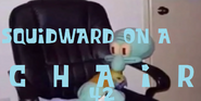 Squidwardonachair42