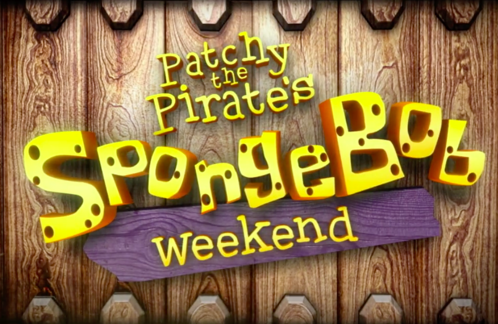 Patchy the Pirate's SpongeBob Weekend