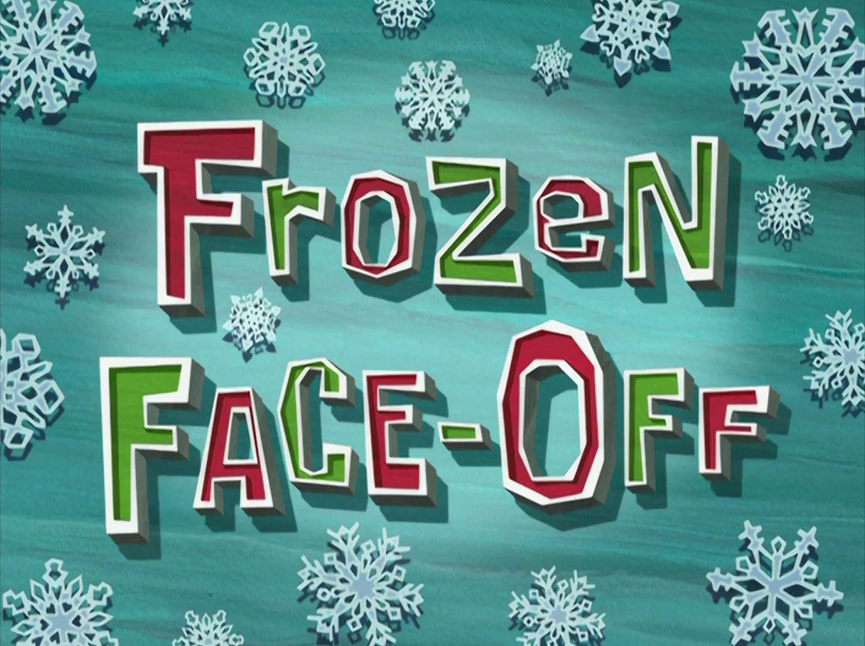 Frozen Face-Off/transcript