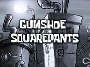 GumShoe SquarePants (short)