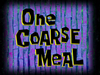 One Coarse Meal title card.png